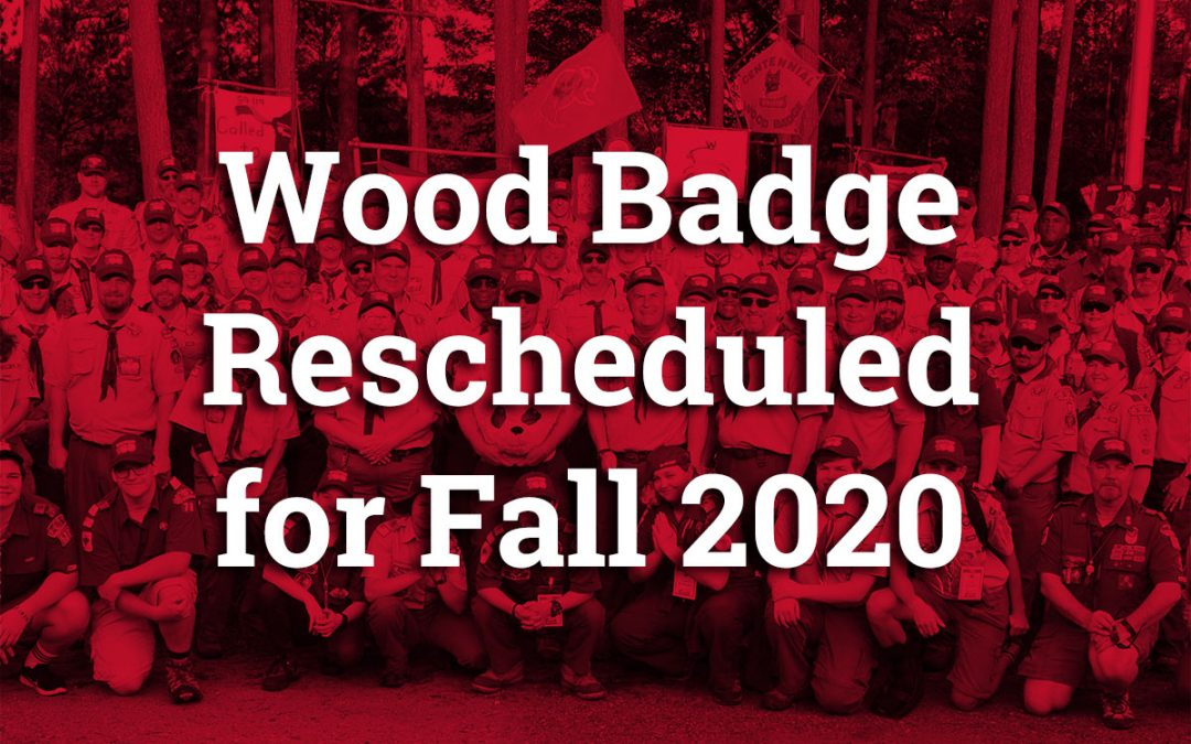 Wood Badge Reschedule For Fall 2020